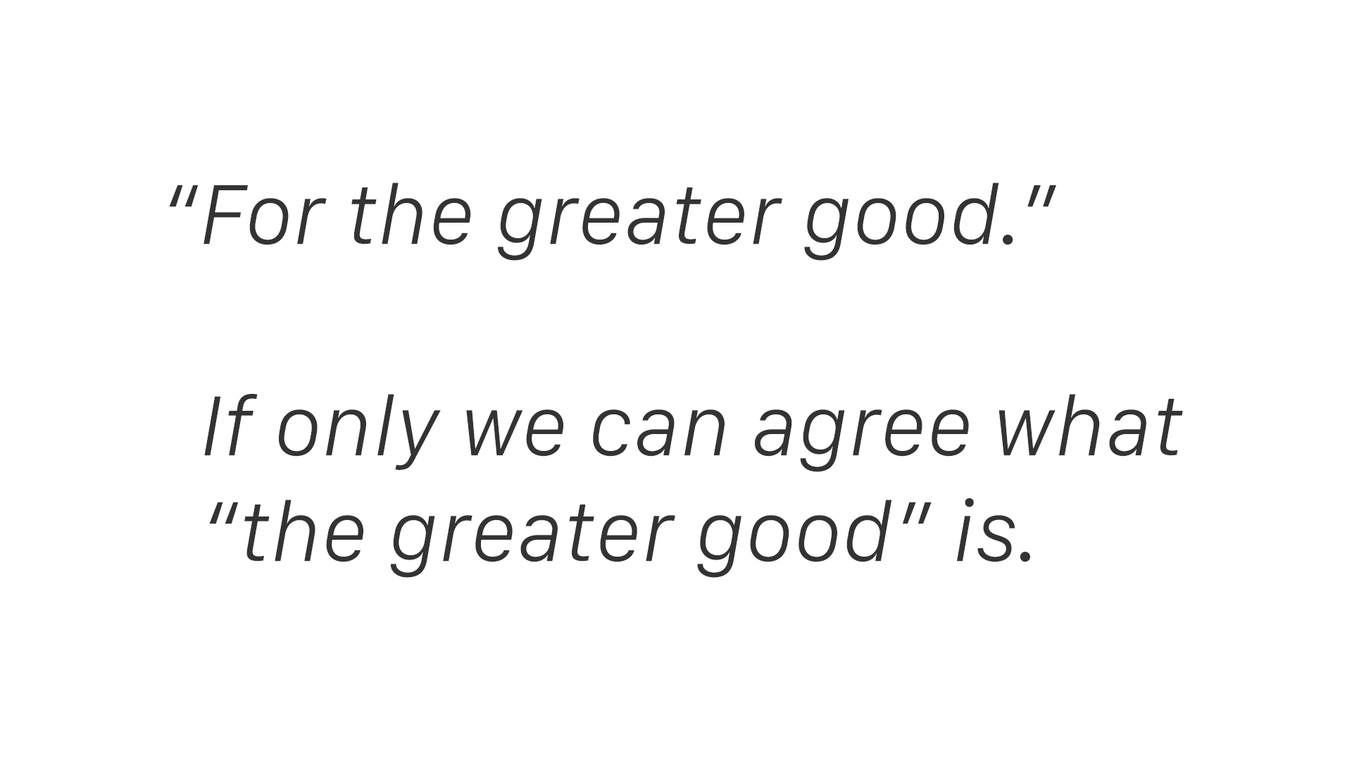 for the greater good The greater good: how philanthropy drives the american economy and can save capitalism [claire gaudiani phd] on amazoncom free shipping on qualifying offers.